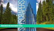 READ book Skyscrapers: A History of the World s Most Extraordinary Buildings -- Revised and