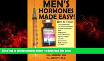 Read books  Men s Hormones Made Easy!: How to Treat Low Testosterone, Low Growth Hormone, Erectile