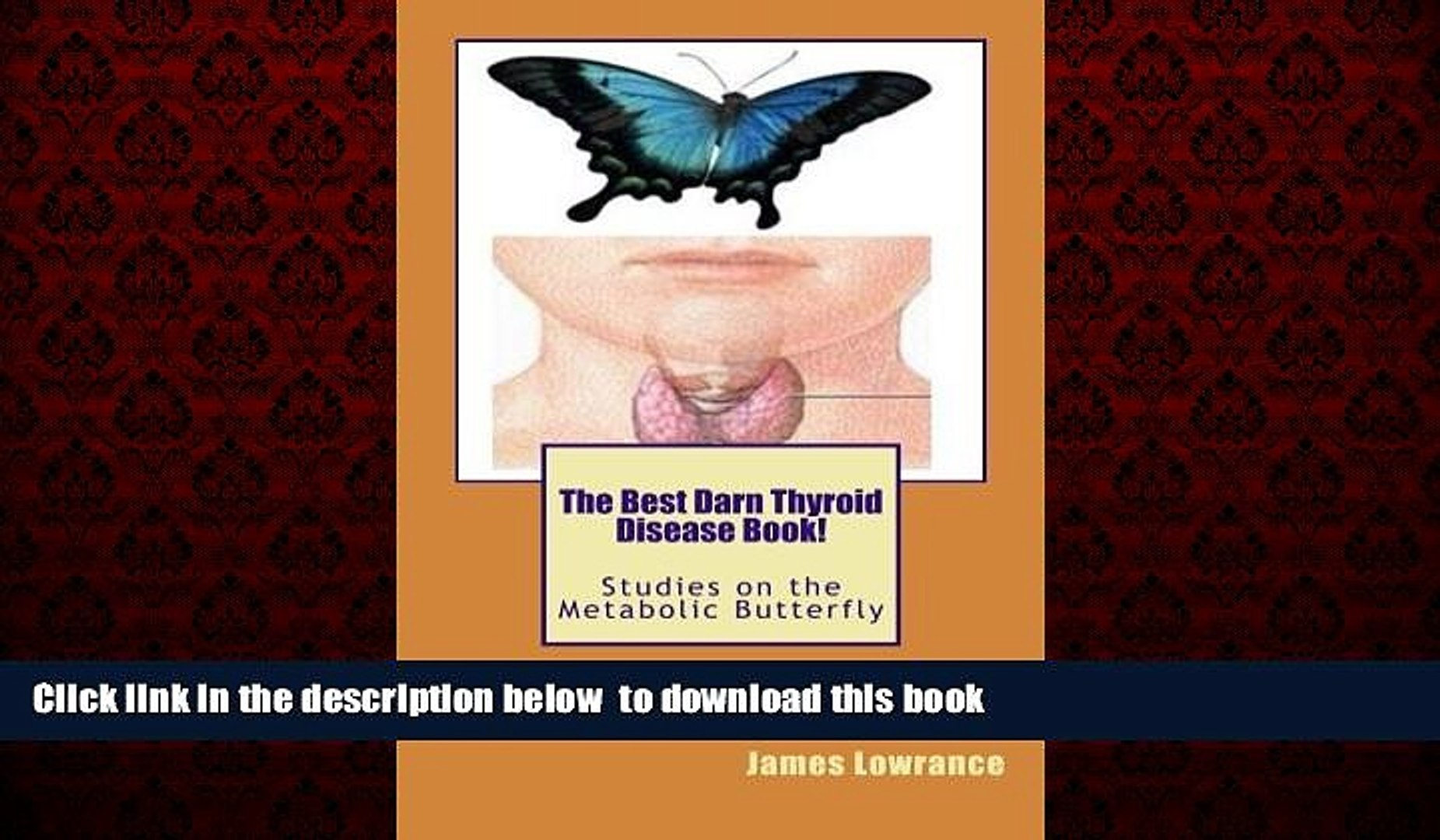 Best books  The Best Darn Thyroid Disease Book!: Studies on the Metabolic Butterfly BOOK ONLINE