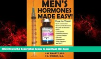 liberty books  Men s Hormones Made Easy!: How to Treat Low Testosterone, Low Growth Hormone,