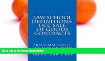 Big Deals  Law School Definitions: UCC Sale Of Goods Contracts: Law School Definitions: UCC Sale