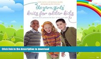 Buy books  The Yarn Girls  Guide to Knits for Older Kids: Quick-to-Knit Patterns for Four- to