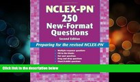 READ NOW  NCLEX-PN® 250 New-Format Questions: Preparing for the Revised NCLEX-PN® (Nursing
