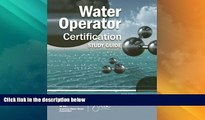 Deals in Books  Water Operator Certification Study Guide: A Guide to Preparing for Water Treatment