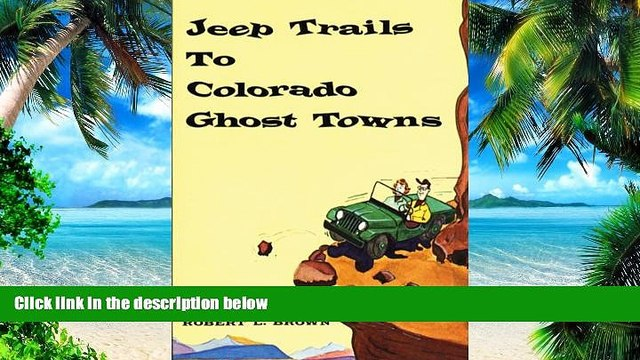 PDF  Jeep Trails to Colorado Ghost Towns Robert L. Brown  Full Book