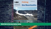 Buy Pat Marcuson Fishing the Beartooths: An Angler s Guide To More Than 400 Prime Fishing Spots
