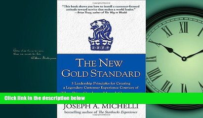 Free [PDF] Downlaod  The New Gold Standard: 5 Leadership Principles for Creating a Legendary