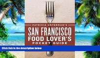 Buy NOW Patricia Unterman Patricia Unterman s San Francisco Food Lover s Pocket Guide, Second