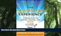 FREE DOWNLOAD  The Zappos Experience: 5 Principles to Inspire, Engage, and WOW  DOWNLOAD ONLINE