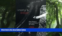 READ book  Irony s Edge: The Theory and Politics of Irony  FREE BOOOK ONLINE