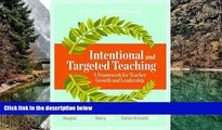 Deals in Books  Intentional and Targeted Teaching: A Framework for Teacher Growth and Leadership