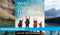 Deals in Books  Who Owns the Learning?: Preparing Students for Success in the Digital Age  READ