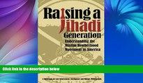 Buy NOW  Raising a Jihadi Generation: Understanding the Muslim Brotherhood Movement in America