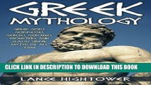 Read Now Greek Mythology: Greek Gods, Goddesses, Heroes, Heroines, Monsters, And Classic Greek
