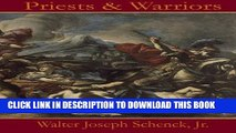 Read Now Priests   Warriors: With Expanded Events Involving Jesus Christ;s Pre-Human Existence