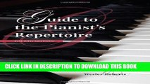 Best Seller Guide to the Pianist s Repertoire, Fourth Edition (Indiana Repertoire Guides) Free Read