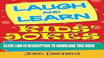 Read Now Laugh and Learn Kids  Jokes: Over 300 Hilarious Jokes and Fascinating Facts Download Book