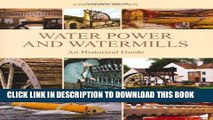 Best Seller Water Power and Watermills: An Historical Guide Free Download