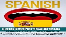Read Now Spanish: Beginner s Step by Step Course to Quickly Learning The Spanish Language, Spanish