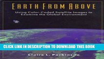 Best Seller Earth from Above: Using Color-Coded Satellite Images to Examine the Global Environment