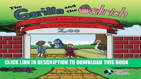 [PDF] The Gorilla and the Ostrich: A Book About Feelings by a Child Therapist Full Collection