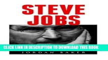 Read Now Steve Jobs: 66 Best Life Lessons, Quotes And Secrets To Success By Steve Jobs (Steve Jobs