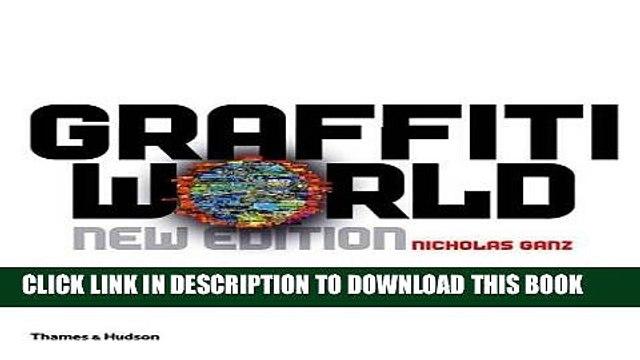 Best Seller Graffiti World: Street Art from Five Continents (Street Graphics / Street Art) Free Read