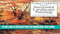 Ebook Foster Caddell s Keys to Successful Landscape Painting: A Problem/Solution Approach to
