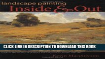 Ebook Landscape Painting Inside and Out: Capture the Vitality of Outdoor Painting in Your Studio