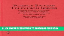 Ebook Science Fiction Television Series: Episode Guides, Histories, and Casts and Credits for 62