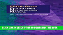 Best Seller FPGA-Based Prototyping Methodology Manual: Best Practices in Design-For-Prototyping