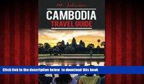 Read books  Cambodia: Cambodia Travel Guide (Cambodia Travel Guide, Asia Travel Guide, Cambodia