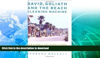 READ  David, Goliath and the Beach Cleaning Machine: How a Small California Town Fought an Oil