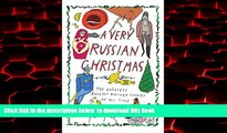 liberty books  A Very Russian Christmas: The Greatest Russian Holiday Stories of All Time