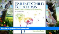 GET PDF  Parent-Child Relations: An Introduction to Parenting (9th Edition) FULL ONLINE
