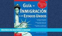 READ BOOK  Guía de Inmigración a los Estados Unidos (Guia De Inmigracion a Los Estdos Unidos)