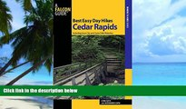 Buy Lynn Goya Best Easy Day Hikes Cedar Rapids: Including Iowa City And Cedar Falls/Waterloo (Best