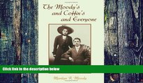 Buy NOW  The Moody s and Coffin s and Everyone: One Family s Tales and Genealogy Marilyn R. Moody