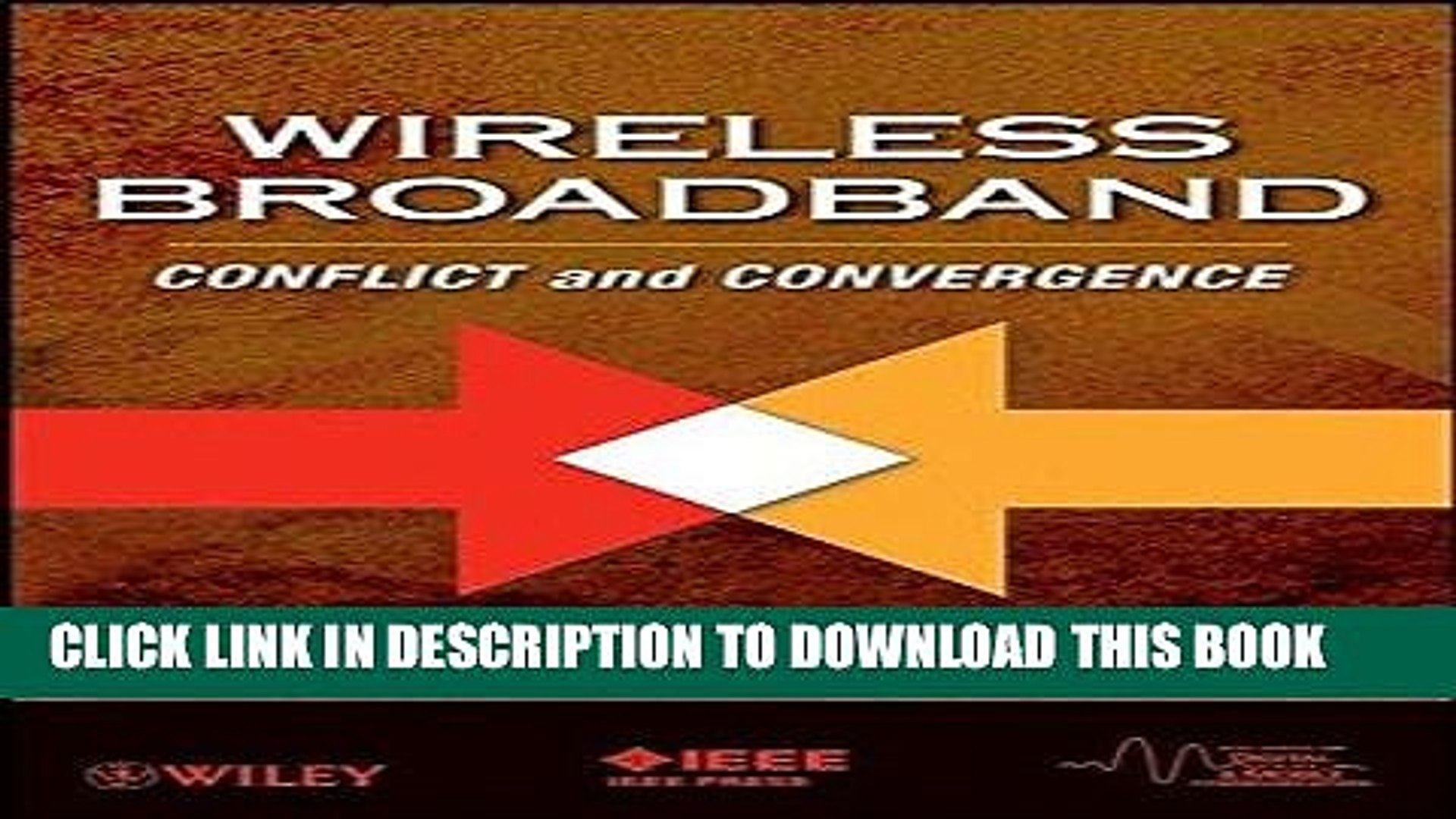 Wireless Broadband: Conflict and Convergence (IEEE Series on Digital & Mobile Communication)