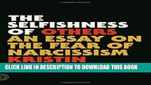 [PDF] The Selfishness of Others: An Essay on the Fear of Narcissism [Full Ebook]