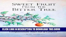 [PDF] Sweet Fruit from the Bitter Tree: 61 Stories of Creative   Compassionate Ways out of