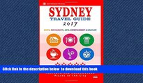 Best book  Sydney Travel Guide 2017: Shops, Restaurants, Arts, Entertainment and Nightlife in