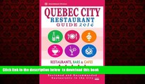Read books  Quebec City Restaurant Guide 2016: Best Rated Restaurants in Quebec City, Canada - 400