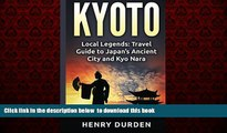 Best books  Kyoto: Local Legends: Travel Guide to Japan s Ancient City and Kyo Nara (Kyoto, Japan)