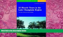 Charles Hansen 25 Bicycle Tours in the Lake Champlain Region: Scenic Tours in Vermont, New York,