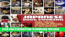 Ebook Japanese Soul Cooking: Ramen, Tonkatsu, Tempura, and More from the Streets and Kitchens of