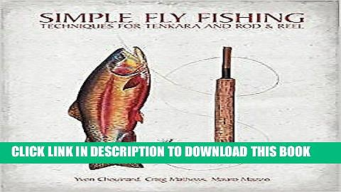 [PDF] Simple Fly Fishing: Techniques for Tenkara and Rod and Reel [Online Books]
