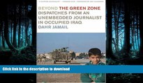 READ  Beyond the Green Zone: Dispatches from an Unembedded Journalist in Occupied Iraq  BOOK