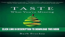 Best Seller Taste What You re Missing: The Passionate Eater s Guide to Why Good Food Tastes Good
