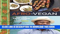Ebook Afro-Vegan: Farm-Fresh African, Caribbean, and Southern Flavors Remixed Free Read